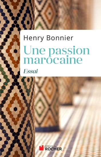 Une passion marocaine ebook by Henry Bonnier