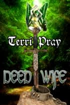 Deed Wife ebook by Terri Pray