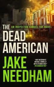 The Dead American ebook by Jake Needham