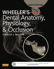 Wheeler's Dental Anatomy, Physiology and Occlusion - E-Book ebook by Stanley J. Nelson, DDS, MS