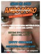 Gioco del lotto: Ambo d'Oro con recupero garantito sistema evoluto Butt Change by Mat Marlin ebook by Butt Change