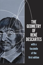 The Geometry of René Descartes - with a Facsimile of the First Edition ebook by René Descartes