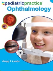 Pediatric Practice Ophthalmology ebook by Gregg Lueder