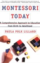 Montessori Today ebook by Paula Polk Lillard