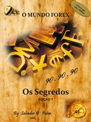 O Mundo Forex: 90.90.90 - Os Segredos ebook by Salvador D´ Paiva