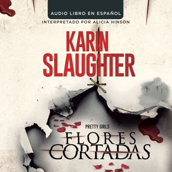 Flores cortadas audiobook by Karin Slaughter