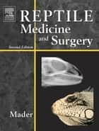 Reptile Medicine and Surgery - E-Book ebook by Stephen J. Divers, BVetMed, DZooMed,...