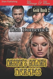 Desire's Golden Dreams ebook by Tish Domenick