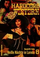 HEISSE NÄCHTE IN LAREDO - Hardcore-Western, Band 8 ebook by Ronald M. Hahn