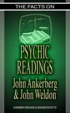 The Facts on Psychic Readings ebook by John Ankerberg, John G. Weldon