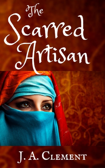 The Scarred Artisan ebook by J.A. Clement