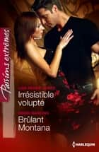 Irrésistible volupté - Brûlant Montana ebook by Lisa Renee Jones, Debbi Rawlins