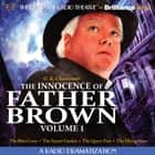 Innocence of Father Brown, Volume 1, The - A Radio Dramatization audiobook by