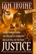 Justice - The Tainted Realm Trilogy: Book Three ebook by Ian Irvine