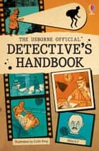 The Usborne Official Detective's Handbook: For tablet devices ebook by Anne Civardi, Colin King