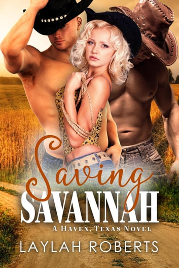 Saving Savannah - Haven, #3 ebook by Laylah Roberts