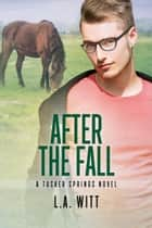 After the Fall - Tucker Springs, #6 ebook by