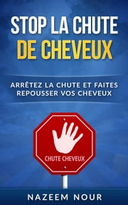 Stop la chute de cheveux ebook by Nazeem Nour
