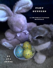 Plot Bunnies (A Twinkle Tavern Mystery) ebook by Ava Dunne