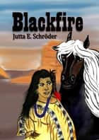 Blackfire - Indianermärchen ebook by Jutta E. Schröder