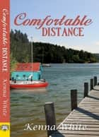 Comfortable Distance ebook by Kenna White