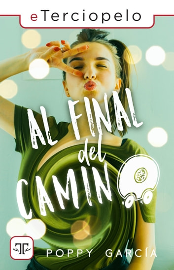 Al final del camino ebook by Poppy García