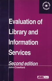 Evaluation of Library and Information Services ebook by John Crawford