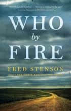 Who By Fire ebook by Fred Stenson