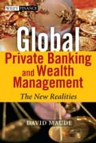 Global Private Banking and Wealth Management ebook by David Maude
