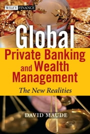 Global Private Banking and Wealth Management - The New Realities ebook by David Maude