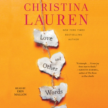 Love and Other Words audiobook by Christina Lauren