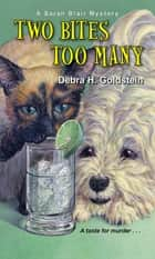Two Bites Too Many ebook by Debra H. Goldstein