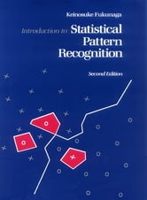 Introduction to Statistical Pattern Recognition ebook by Keinosuke Fukunaga