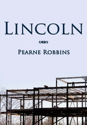 Lincoln ebook by Pearne Robbins