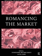 Romancing the Market ebook by Stephen Brown,Bill Clarke,Anne Marie Doherty