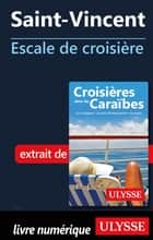 Saint-Vincent - Escale de croisière ebook by Collectif