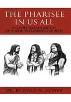 The Pharisee In Us All ebook by Dr. Ronald N. Hesser