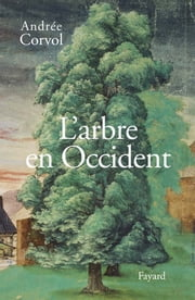 L'Arbre en Occident ebook by Andrée Corvol