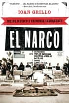 El Narco - Inside Mexico's Criminal Insurgency ebook by Ioan Grillo