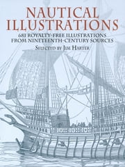 Nautical Illustrations - 681 Royalty-Free Illustrations from Nineteenth-Century Sources ebook by Jim Harter