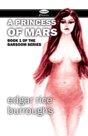 A Princess of Mars ebook by Burroughs, Edgar Rice
