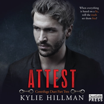 Attest - Centrifuge Duet Book 2 audiobook by Kylie Hillman