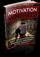 Motivation Minefield ebook by Anonymous
