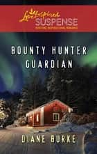 Bounty Hunter Guardian ebook by Diane Burke
