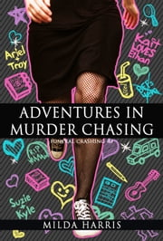 Adventures In Murder Chasing (Funeral Crashing Mysteries #3) ebook by Milda Harris