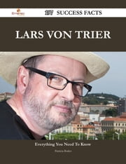 Lars von Trier 197 Success Facts - Everything you need to know about Lars von Trier ebook by Patricia Butler