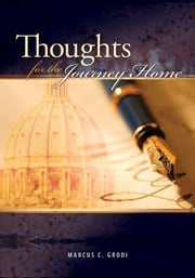 Thoughts for the Journey Home ebook by Marcus Grodi