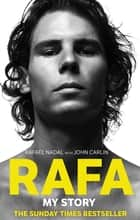 Rafa: My Story ebook by Rafael Nadal, John Carlin