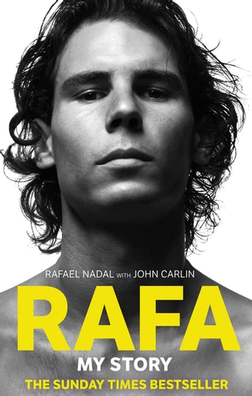 Rafa: My Story ebook by Rafael Nadal,John Carlin