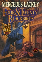 Four and Twenty Blackbirds ebook by Mercedes Lackey